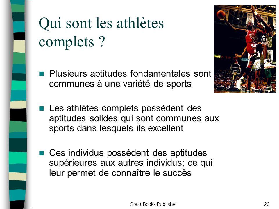 Sport Books Publisher20 Qui sont les athlètes complets ? Plusieurs aptitudes fondamentales sont communes à une variété de sports Les athlètes complets