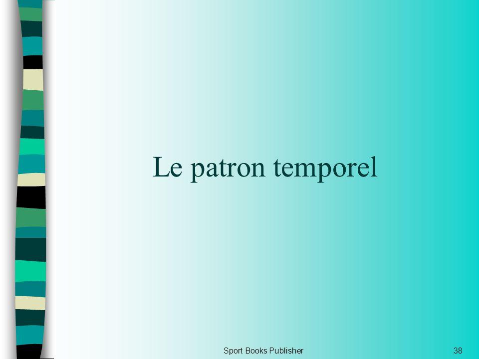 Sport Books Publisher38 Le patron temporel