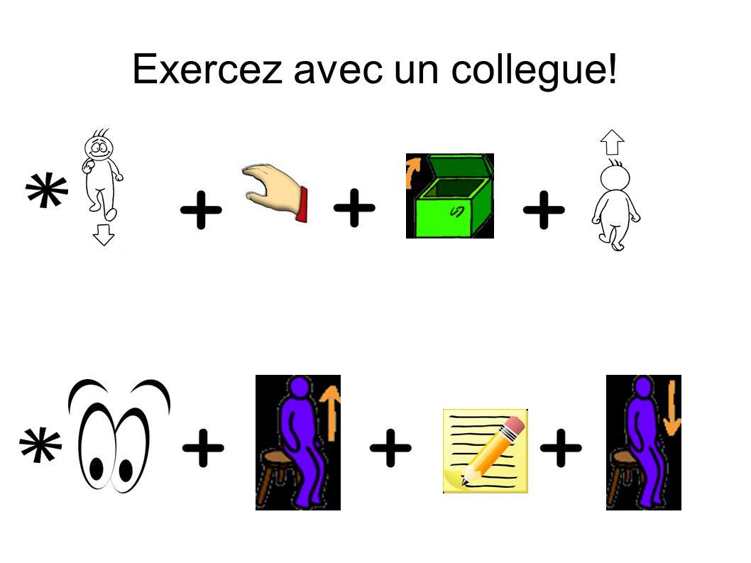 Exercez avec un collegue!