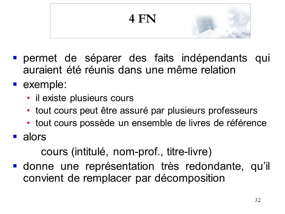 32 4 FN permet de séparer des faits indépendants qui auraient été réunis dans une même relation exemple: il existe plusieurs cours tout cours peut êtr