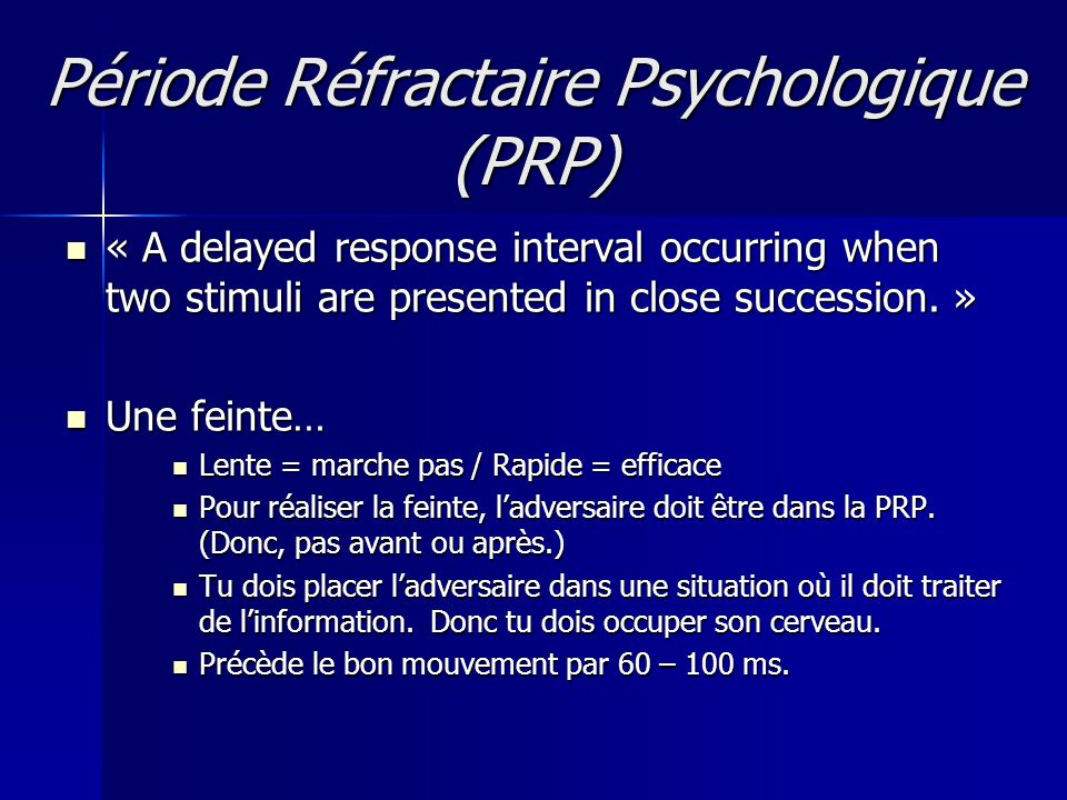 Période Réfractaire Psychologique (PRP) « A delayed response interval occurring when two stimuli are presented in close succession. » « A delayed resp