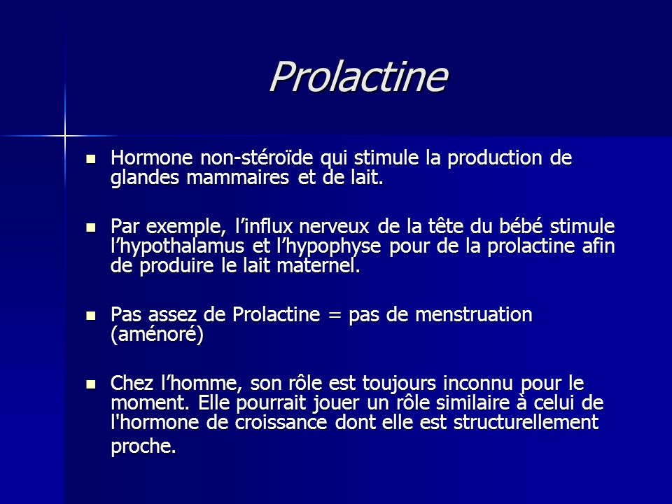 Prolactine Hormone non-stéroïde qui stimule la production de glandes mammaires et de lait. Hormone non-stéroïde qui stimule la production de glandes m