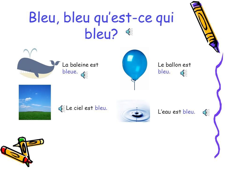 Bleu, bleu quest-ce qui bleu.La baleine est bleue.