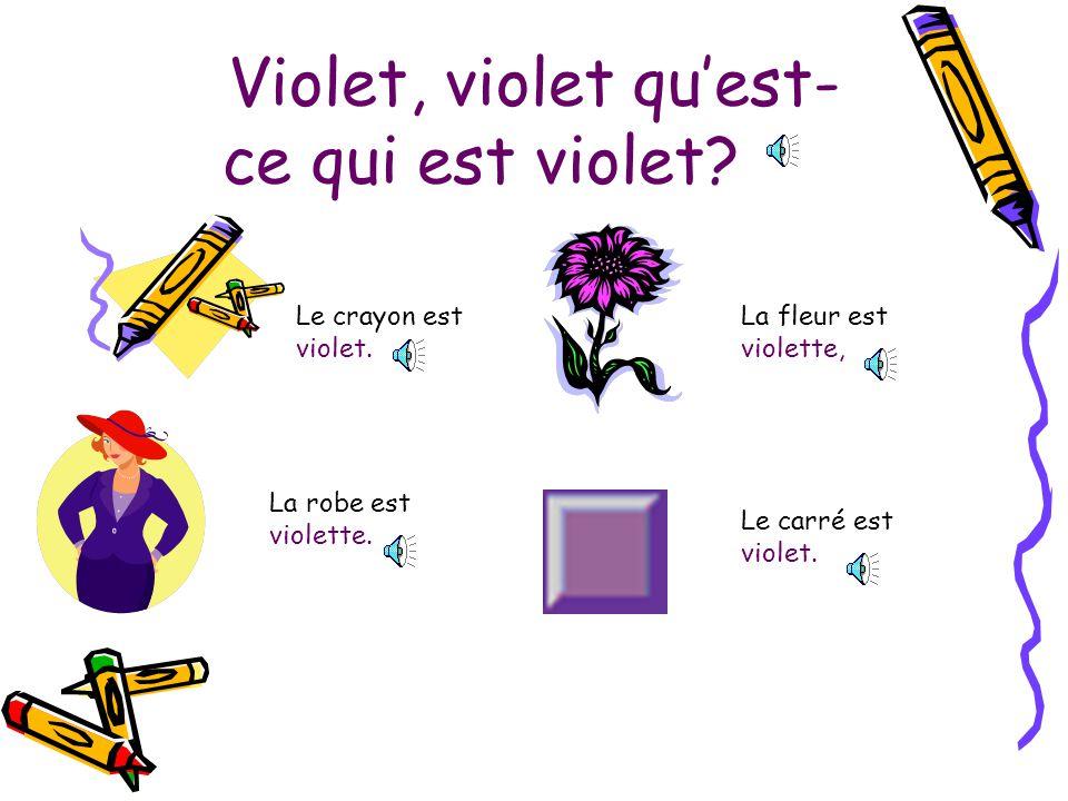 Violet, violet quest- ce qui est violet.Le crayon est violet.