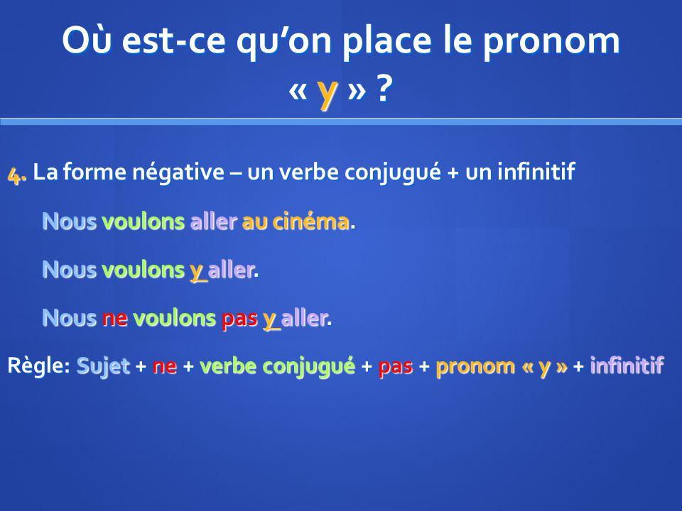 Où est-ce quon place le pronom « y » . 4.