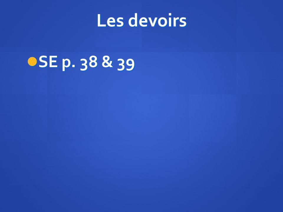 Les devoirs SE p. 38 & 39 SE p. 38 & 39