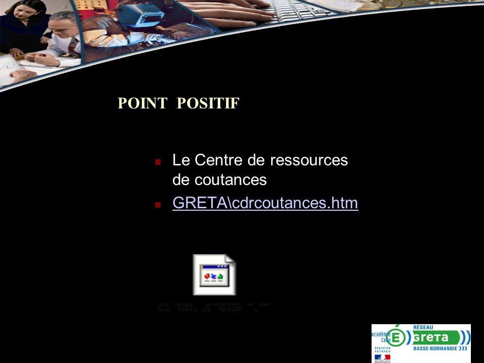 POINT POSITIF Le Centre de ressources de coutances GRETA\cdrcoutances.htm