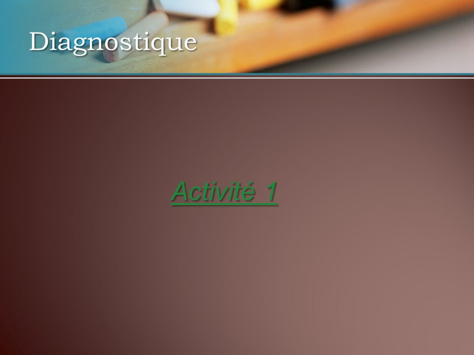 Diagnostique Activité 1 Activité 1