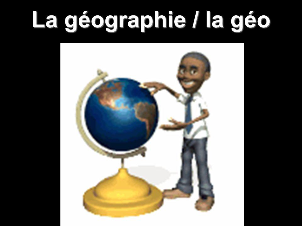 La géographie / la géo