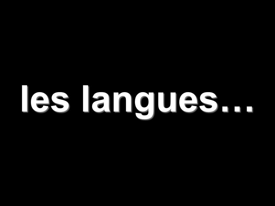 les langues…