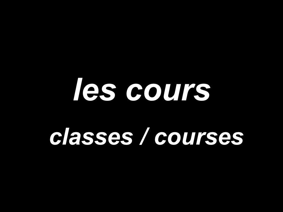 les cours classes / courses