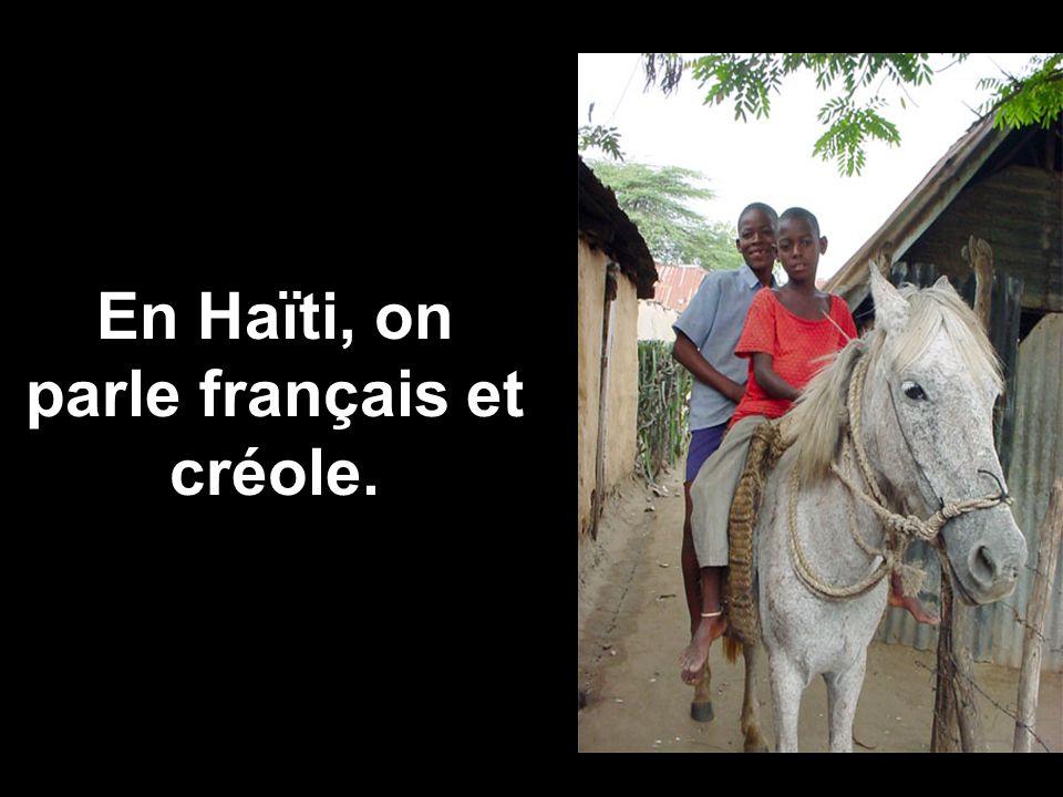 En Haïti, on parle français et créole.