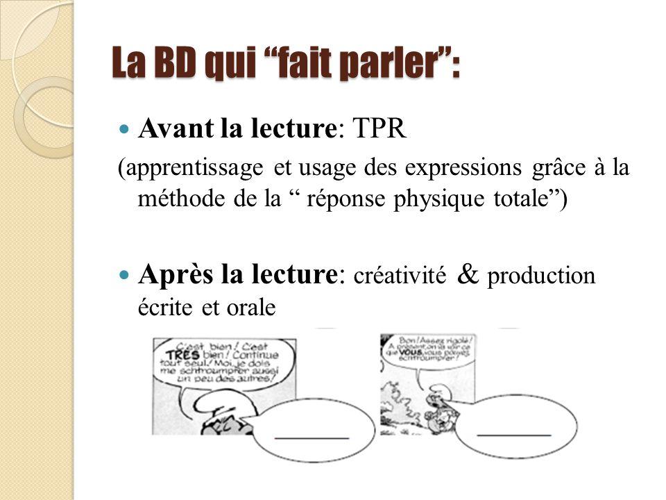 La BD qui fait parler: Avant la lecture: TPR (apprentissage et usage des expressions grâce à la méthode de la réponse physique totale) Après la lectur