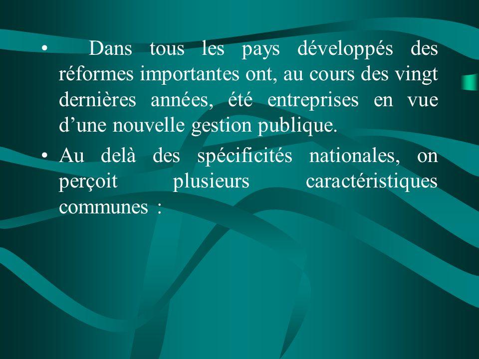Dans tous les pays développés des réformes importantes ont, au cours des vingt dernières années, été entreprises en vue dune nouvelle gestion publique.
