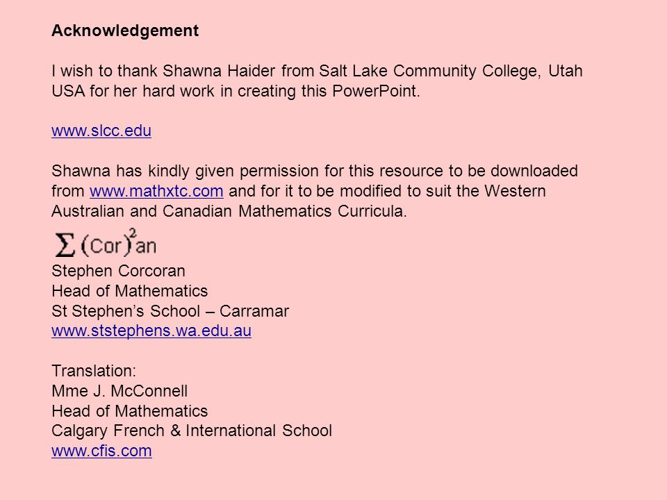 Acknowledgement I wish to thank Shawna Haider from Salt Lake Community College, Utah USA for her hard work in creating this PowerPoint. www.slcc.edu S