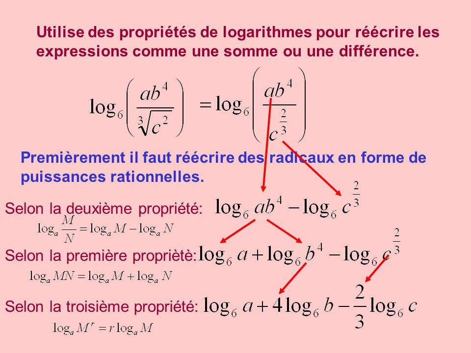 Utilise des propriétés de logarithmes pour réécrire les expressions comme une somme ou une différence. Selon la deuxième propriété: Premièrement il fa