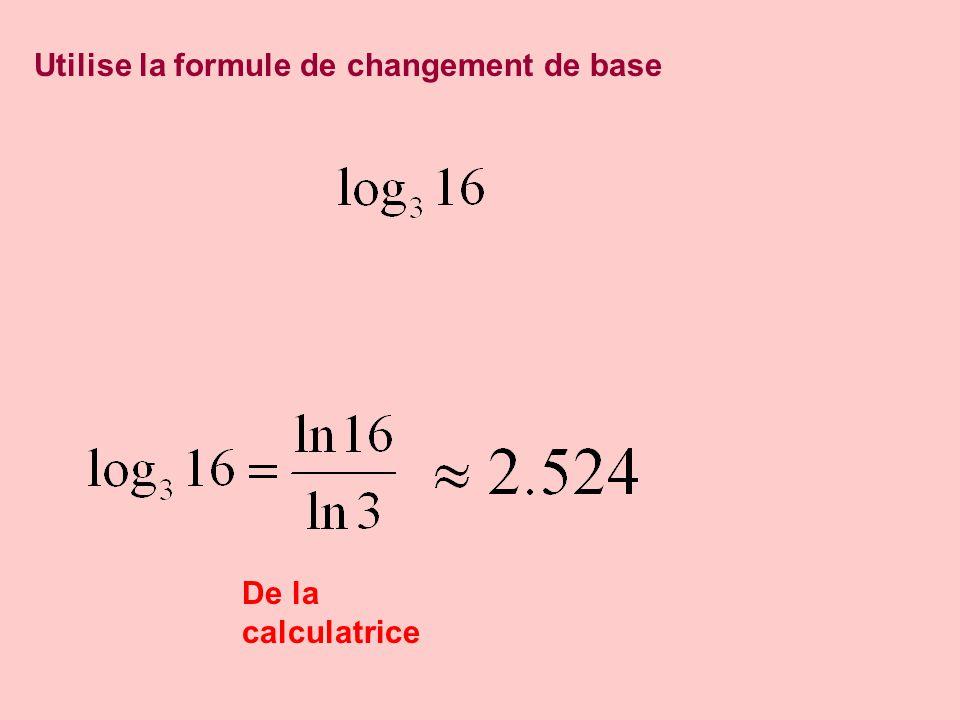 Utilise la formule de changement de base De la calculatrice