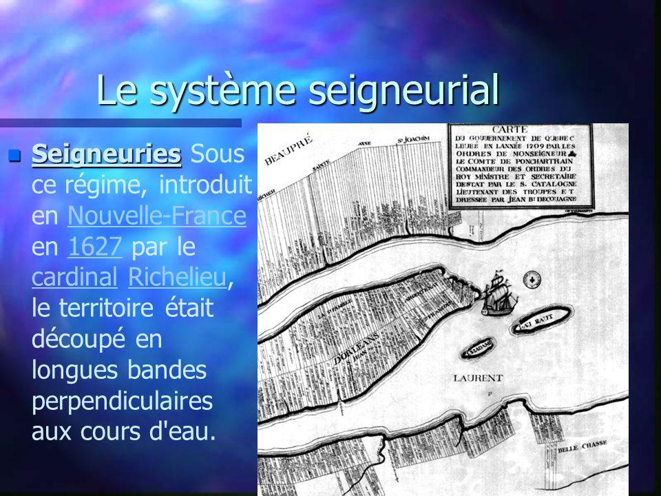n Seigneuries n Seigneuries Sous ce régime, introduit en Nouvelle-France en 1627 par le cardinal Richelieu, le territoire était découpé en longues ban