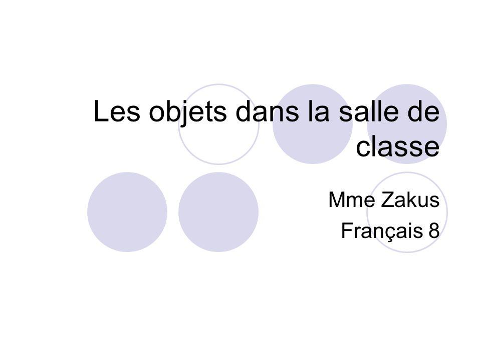 Les objets dans la salle de classe Mme Zakus Français 8