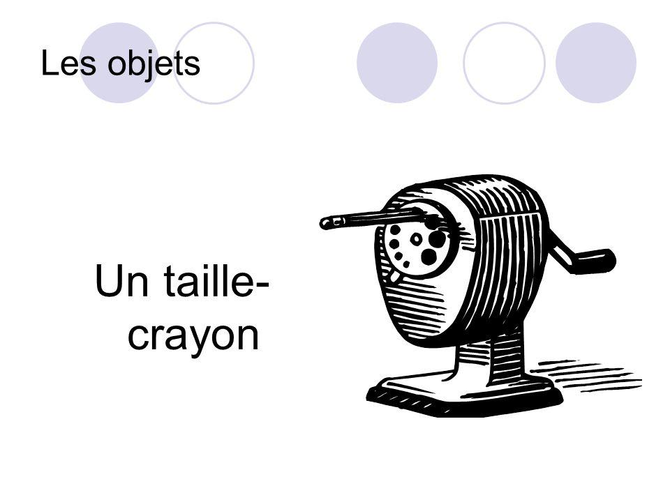 Les objets Un taille- crayon