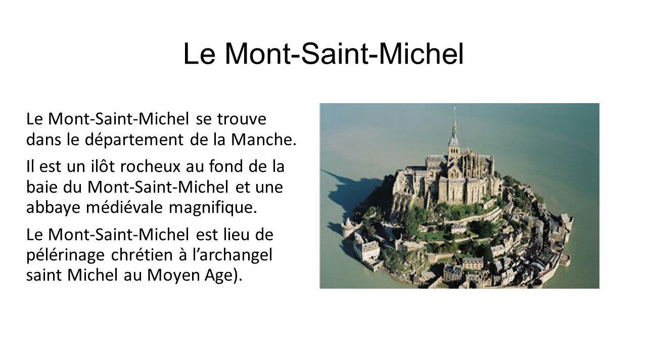 Le Mont-Saint-Michel Le Mont-Saint-Michel se trouve dans le département de la Manche. Il est un ilôt rocheux au fond de la baie du Mont-Saint-Michel e