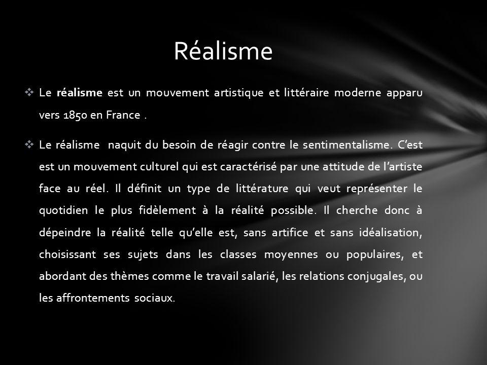 Le réalisme est un mouvement artistique et littéraire moderne apparu vers 1850 en France.