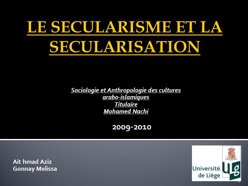 Sociologie et Anthropologie des cultures arabo-islamiques Titulaire Mohamed Nachi 2009-2010 Ait hmad Aziz Gonnay Melissa 1