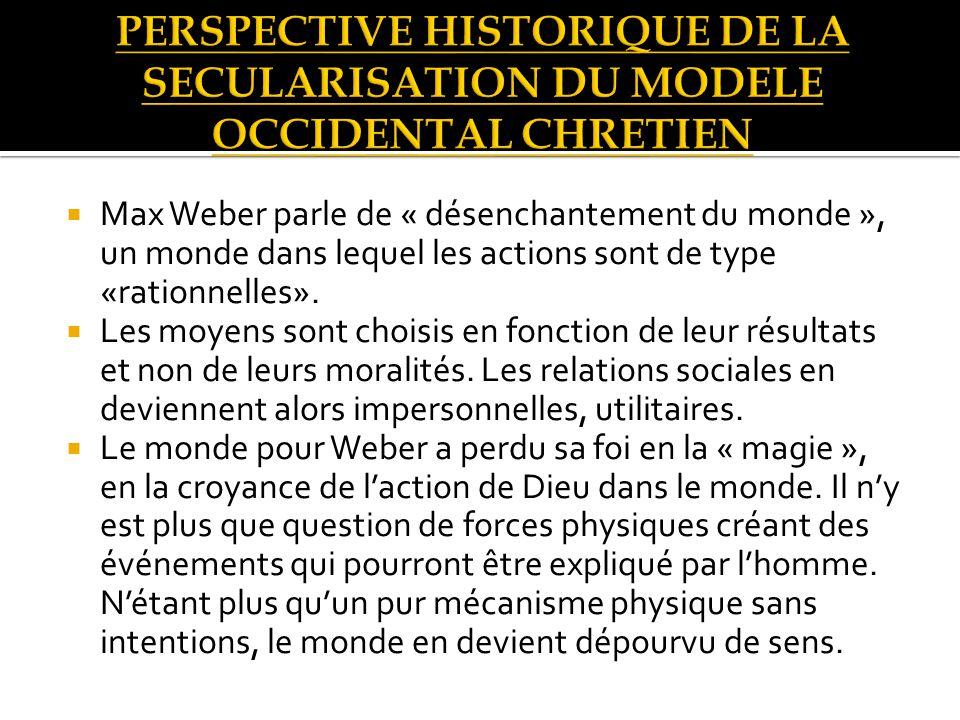Max Weber parle de « désenchantement du monde », un monde dans lequel les actions sont de type «rationnelles».