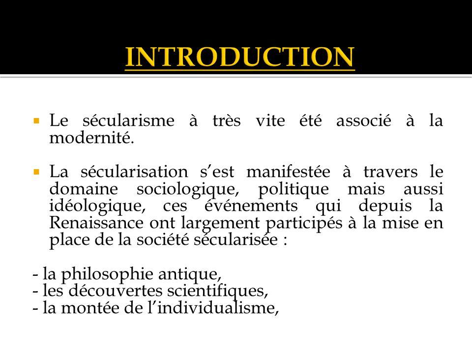 Le sécularisme à très vite été associé à la modernité.