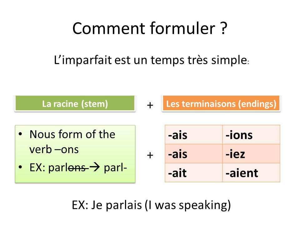 La prononciation parlaisparlions parliez parlaitparlaient La botte est prononcée toute la même.