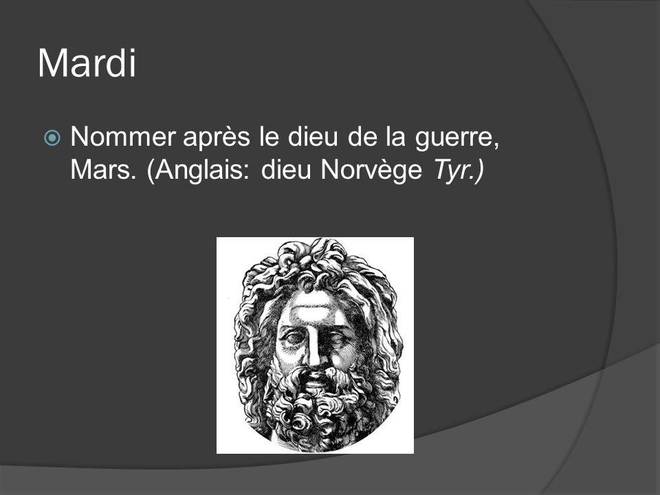 Mardi Nommer après le dieu de la guerre, Mars. (Anglais: dieu Norvège Tyr.)