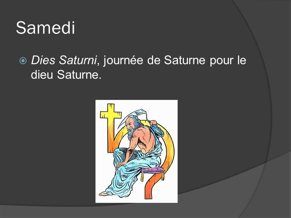 Samedi Dies Saturni, journée de Saturne pour le dieu Saturne.