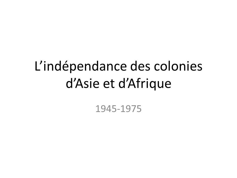 Lindépendance des colonies dAsie et dAfrique 1945-1975