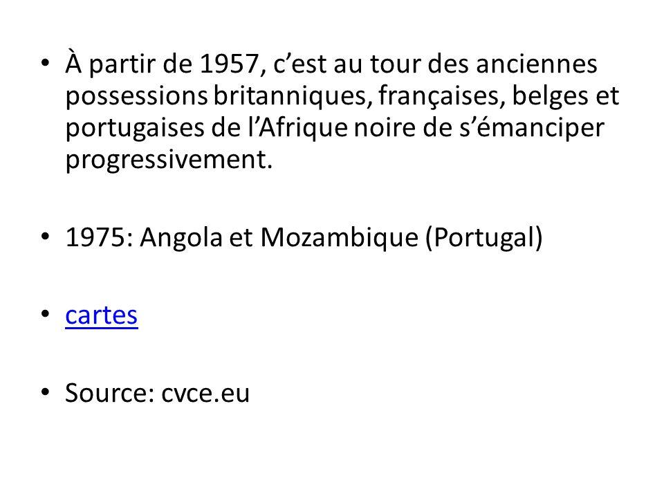 À partir de 1957, cest au tour des anciennes possessions britanniques, françaises, belges et portugaises de lAfrique noire de sémanciper progressivement.