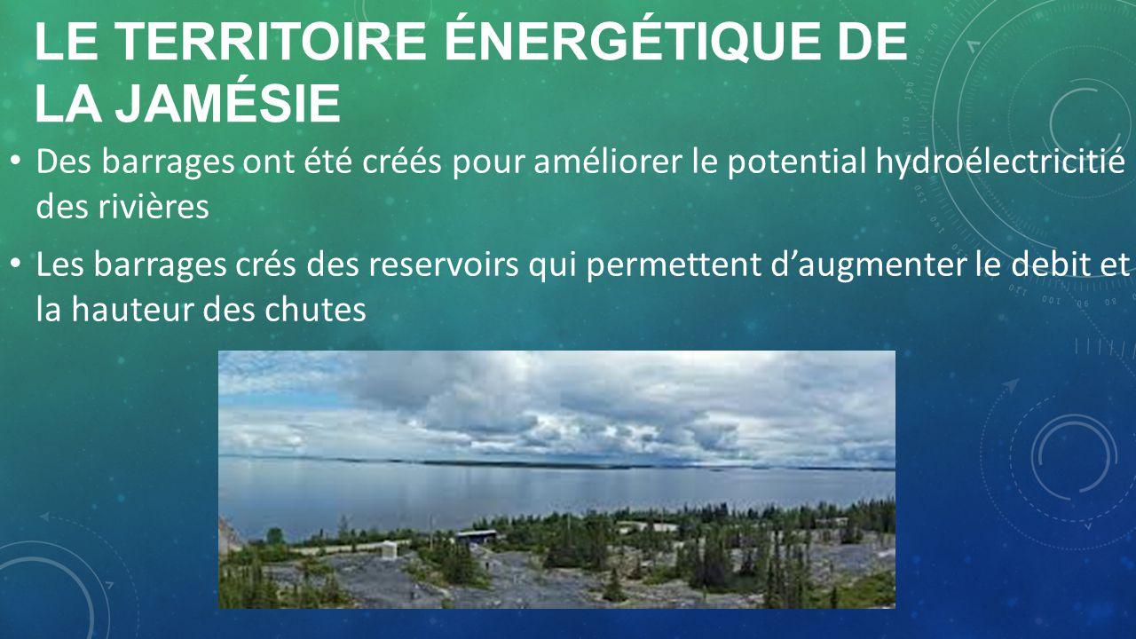 LE TERRITOIRE ÉNERGÉTIQUE DE LA JAMÉSIE Des barrages ont été créés pour améliorer le potential hydroélectricitié des rivières Les barrages crés des re