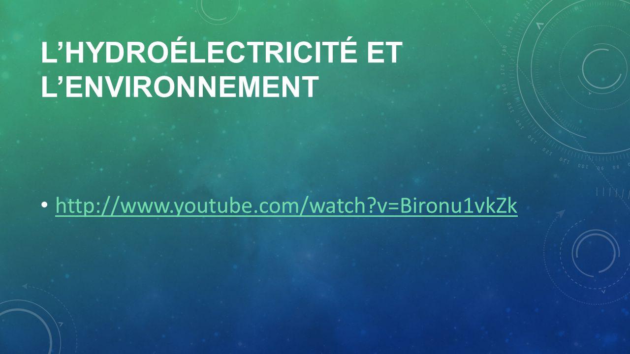 LHYDROÉLECTRICITÉ ET LENVIRONNEMENT http://www.youtube.com/watch?v=Bironu1vkZk