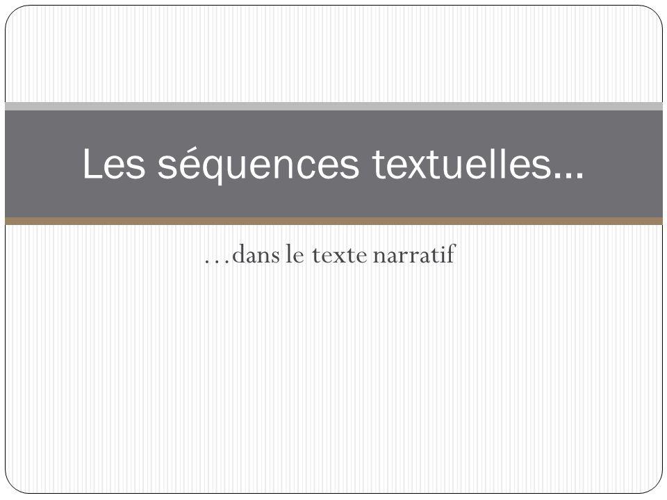 …dans le texte narratif Les séquences textuelles…
