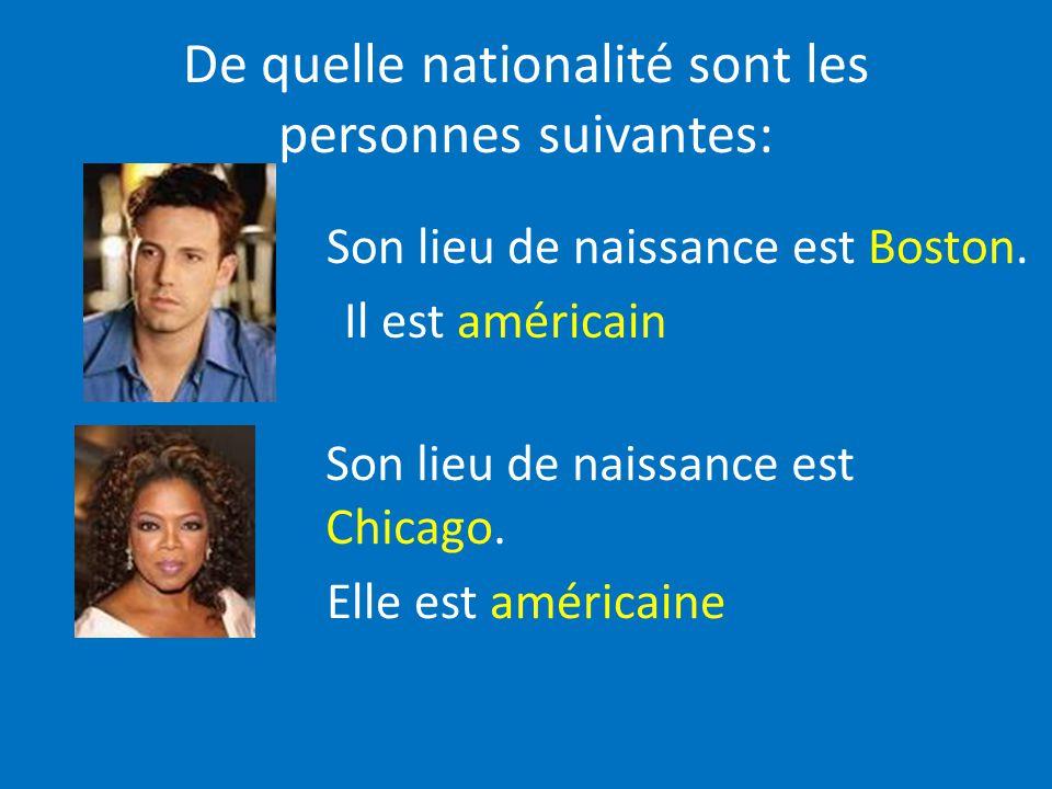 Son lieu de naissance est Boston. Il est américain Son lieu de naissance est Chicago. Elle est américaine