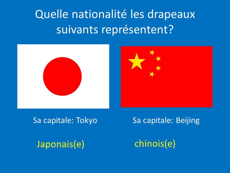 Quelle nationalité les drapeaux suivants représentent? Japonais(e) chinois(e) Sa capitale: TokyoSa capitale: Beijing