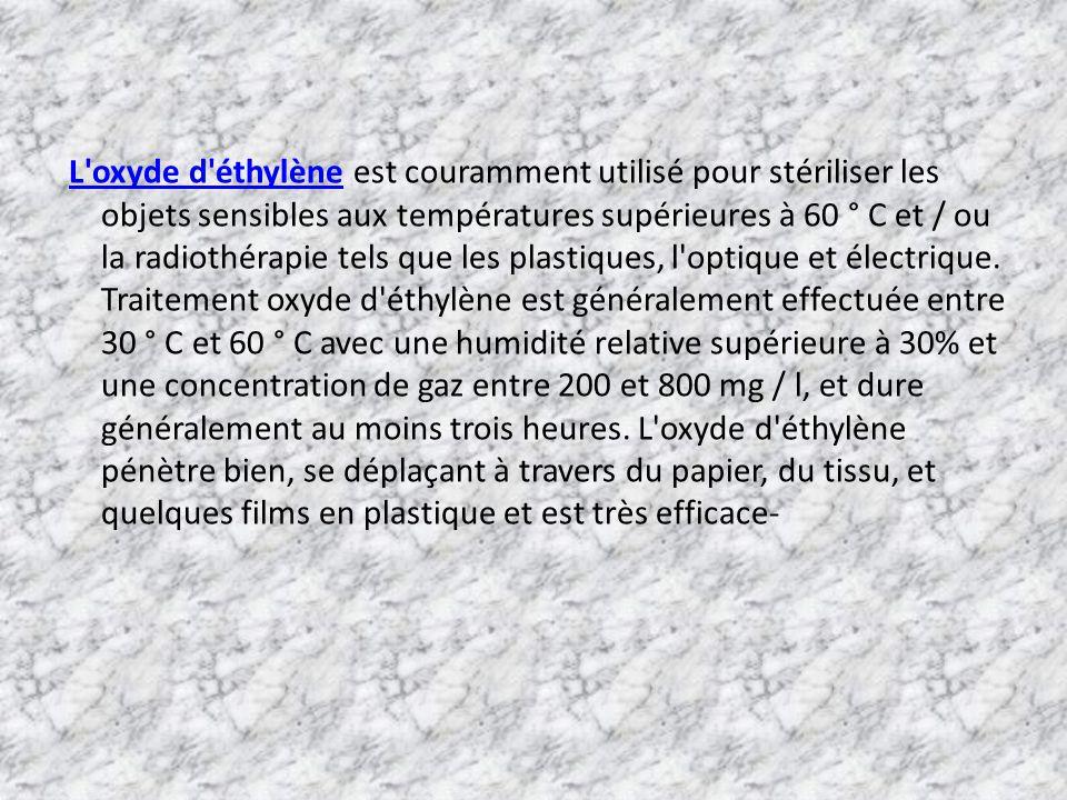 L'oxyde d'éthylène est couramment utilisé pour stériliser les objets sensibles aux températures supérieures à 60 ° C et / ou la radiothérapie tels que