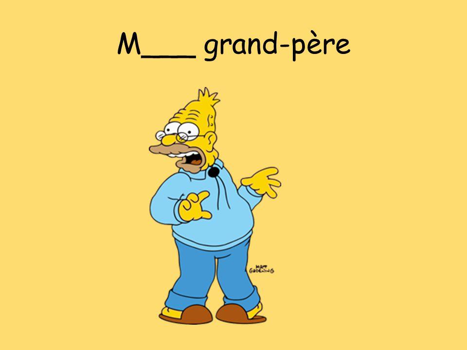 M___ grand-père