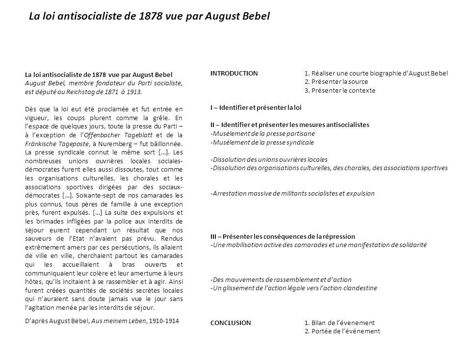 August Bebel, membre fondateur du Parti socialiste, est député au Reichstag de 1871 à 1913. Dès que la loi eut été proclamée et fut entrée en vigueur,