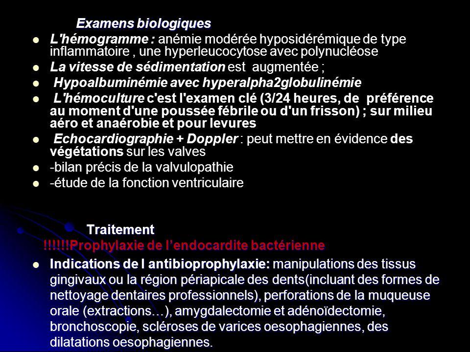 Examens biologiques Examens biologiques L'hémogramme : anémie modérée hyposidérémique de type inflammatoire, une hyperleucocytose avec polynucléose La