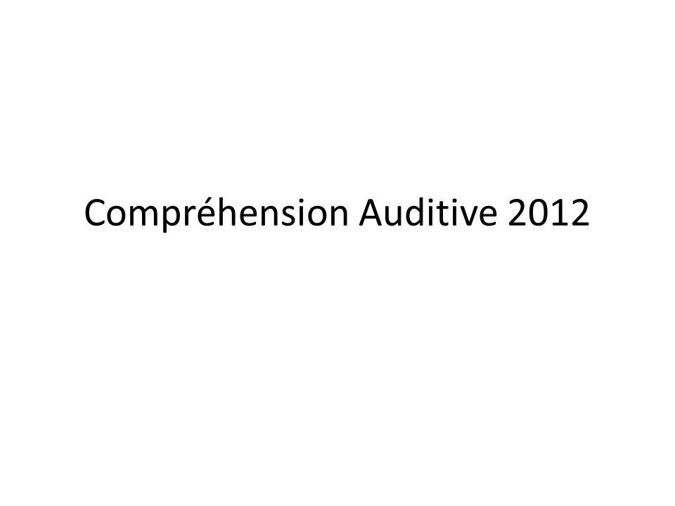 Compréhension Auditive 2012