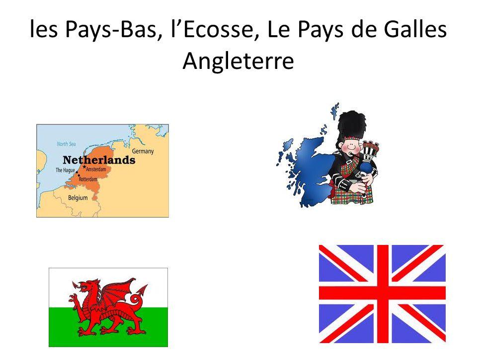 les Pays-Bas, lEcosse, Le Pays de Galles Angleterre
