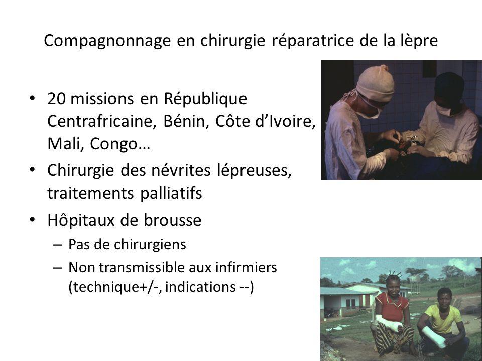 Compagnonnage en chirurgie réparatrice de la lèpre 20 missions en République Centrafricaine, Bénin, Côte dIvoire, Mali, Congo… Chirurgie des névrites