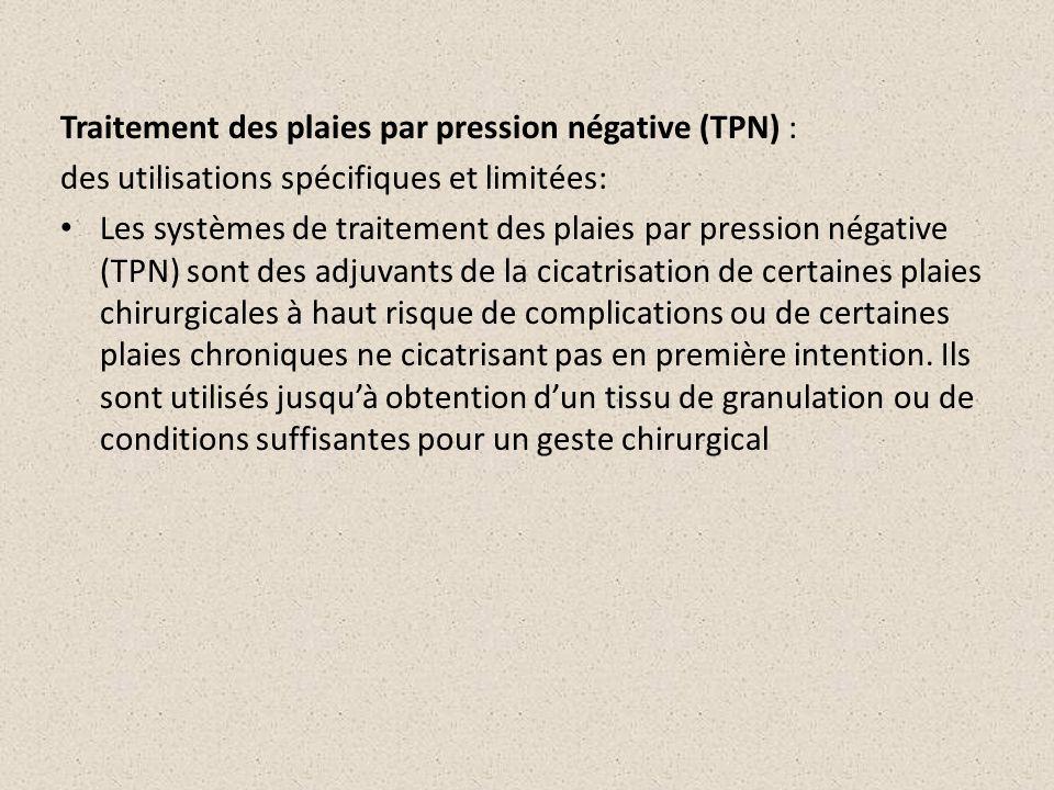 Traitement des plaies par pression négative (TPN) : des utilisations spécifiques et limitées: Les systèmes de traitement des plaies par pression négat