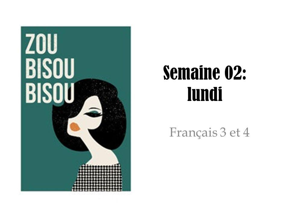 Semaine 02: lundi Français 3 et 4