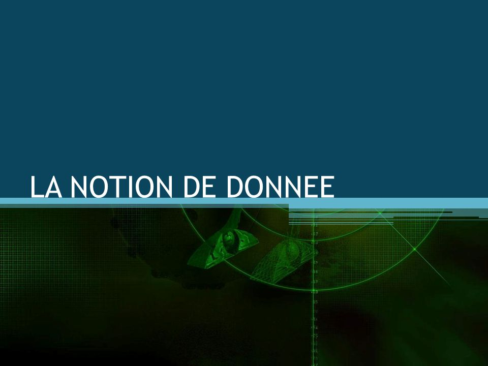 LA NOTION DE DONNEE