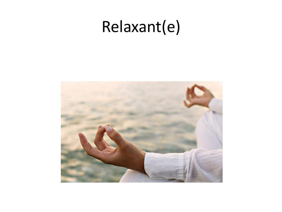 Relaxant(e)